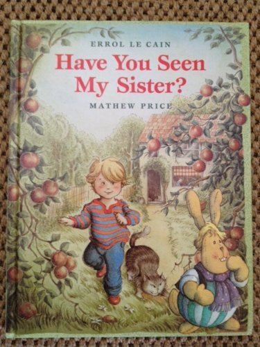 9780152004675: Have You Seen My Sister?