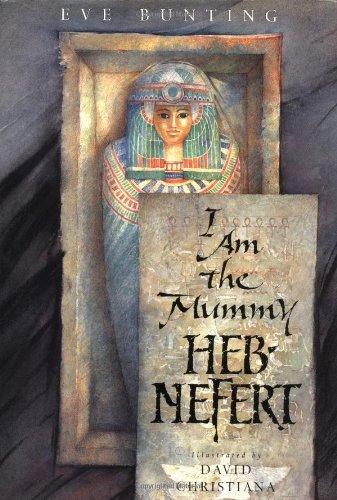 9780152004798: I Am the Mummy Heb-Nefert