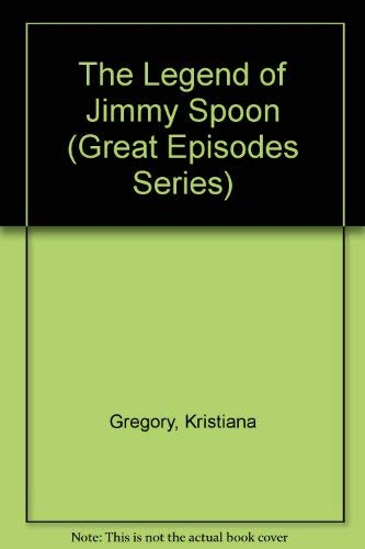 9780152005061: The Legend of Jimmy Spoon (Great Episodes Series)