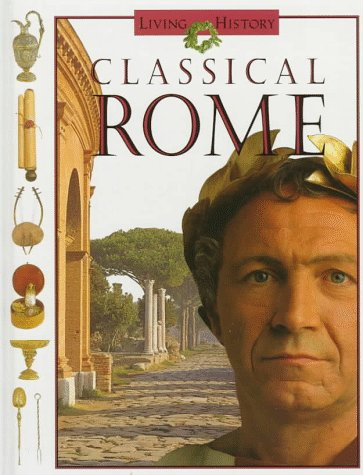 9780152005139: Classical Rome (Living History)