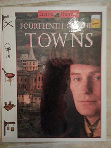 9780152005153: Fourteenth-Century Towns (Living History)