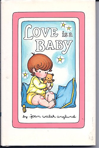 Love Is a Baby: Joan Walsh Anglund