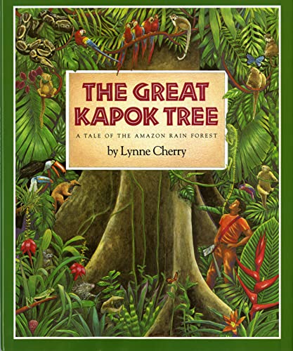 9780152005207: The Great Kapok Tree: A Tale of the Amazon Rain Forest (Gulliver books)