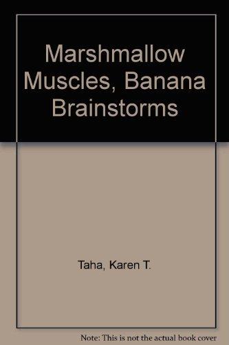 9780152005252: Marshmallow Muscles, Banana Brainstorms