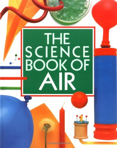 The Science Book of Air: The Harcourt Brace Science Series (9780152005788) by Ardley, Neil