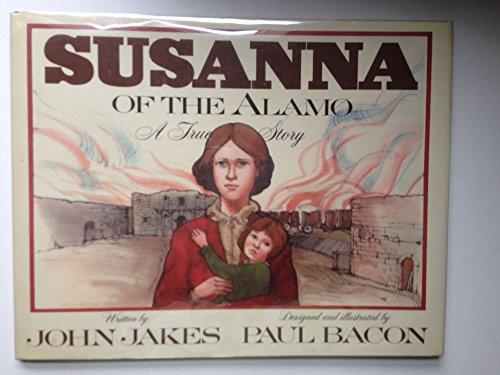 Susanna of the Alamo: A True Story: Jakes, John