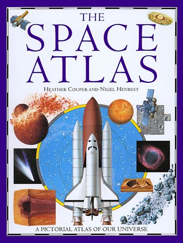 9780152005986: The Space Atlas: A Pictoral Guide to Our Universe