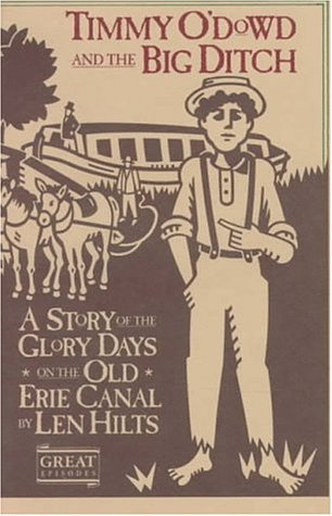 9780152006068: Timmy O'Dowd and the Big Ditch: A Story of the Glory Days on the Old Erie Canal