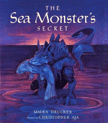 The Sea Monster's Secret: Malka Drucker