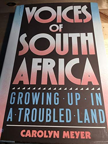 9780152006372: Voices of South Africa: Growing Up in a Troubled Land
