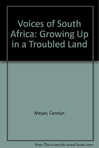 9780152006389: Voices of South Africa: Growing Up in a Troubled Land