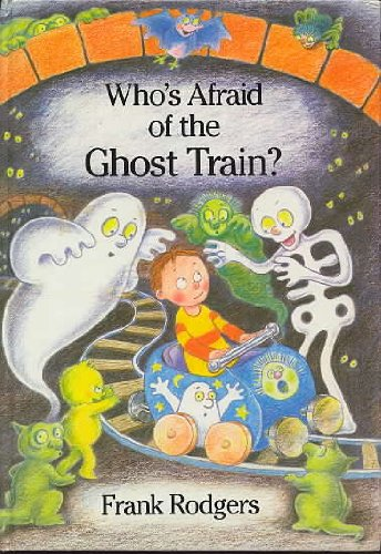 9780152006426: Who's Afraid of the Ghost Train?