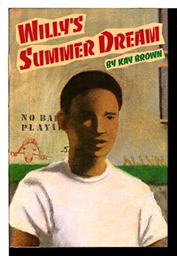 Willy's Summer Dream (0152006451) by Kay Brown