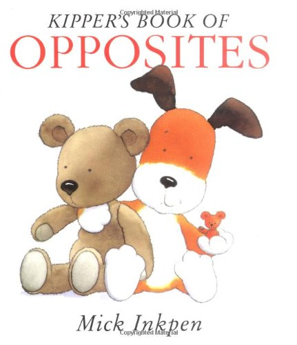 9780152006686: Kipper's Book of Opposites: Kipper Concept Books