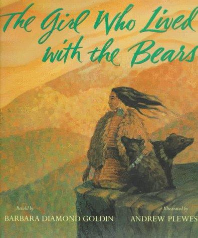 9780152006846: The Girl Who Lived with the Bears