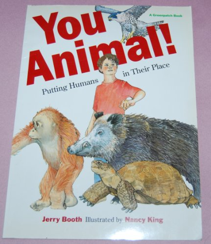 9780152006969: You Animal: Putting Humans in Their Place