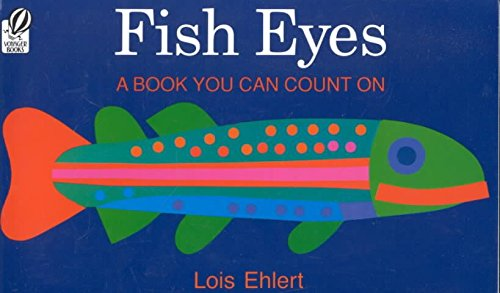9780152007164: (Fish Eyes: A Book You Can Count on) BY (Ehlert, Lois) on 1992