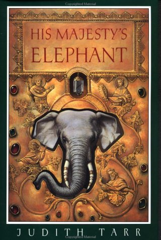 HIS MAJESTY'S ELEPHANT: Tarr, Judith.
