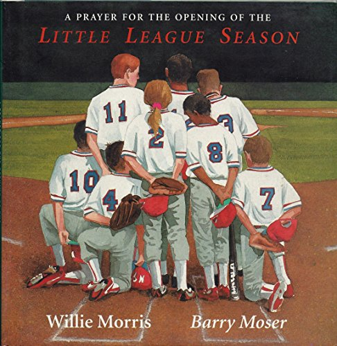 Prayer for the Opening of the Little League Season: Morris, Willie & Barry Moser