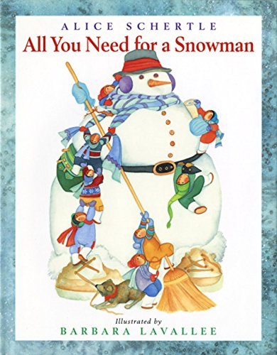 All You Need for a Snowman: Alice Schertle