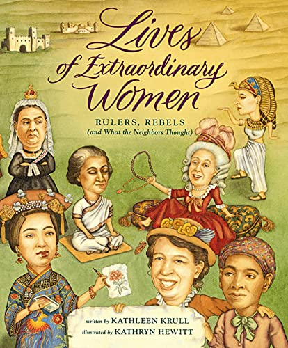 9780152008079: Lives of Extraordinary Women: Rulers, Rebels (And What the Neighbors Thought)