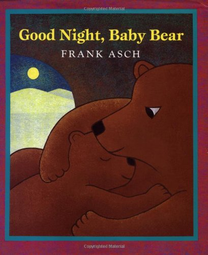 Good Night, Baby Bear: Asch, Frank