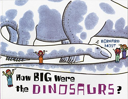 9780152008529: How Big Were the Dinosaurs?