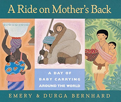 9780152008703: A Ride on Mother's Back: A Day of Baby Carrying around the World