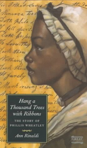 9780152008772: Hang a Thousand Trees with Ribbons: The Story of Phillis Wheatley