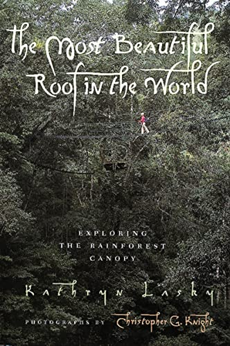 The Most Beautiful Roof in the World: Exploring the Rainforest Canopy (0152008977) by Kathryn Lasky
