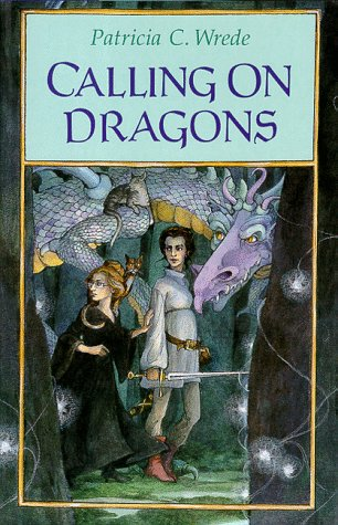 9780152009502: Calling on Dragons (Enchanted Forest Chronicles)