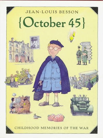 October '45: Childhood Memories of War (Creative Editions) (0152009558) by Jean-Louis Besson