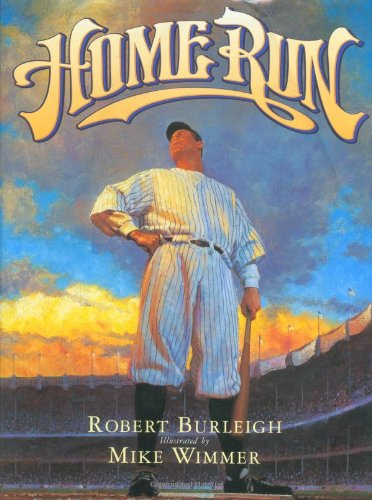 Home Run: The Story of Babe Ruth: Burleigh, Robert