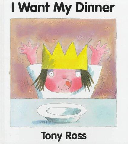 9780152009724: I Want My Dinner
