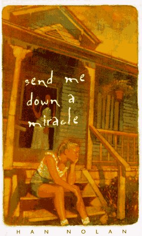 9780152009786: Send Me Down a Miracle