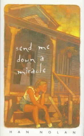 9780152009793: Send Me Down a Miracle