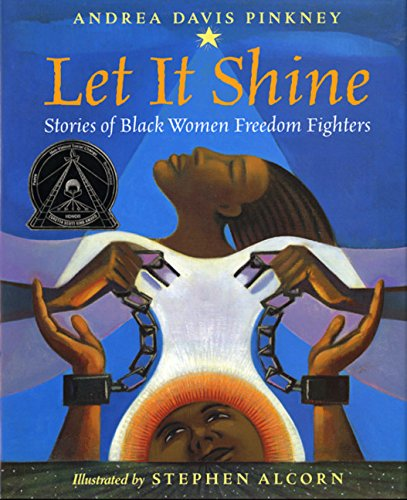 9780152010058: Let It Shine: Stories of Black Women Freedom Fighters (Coretta Scott King Author Honor Books)