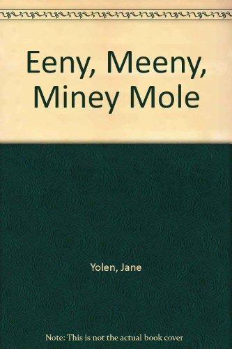9780152010072: Eeny, Meeny, Miney Mole
