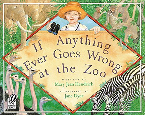 9780152010096: If Anything Ever Goes Wrong at the Zoo