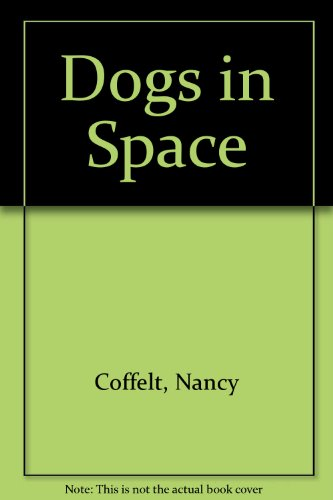 9780152010157: Dogs in Space