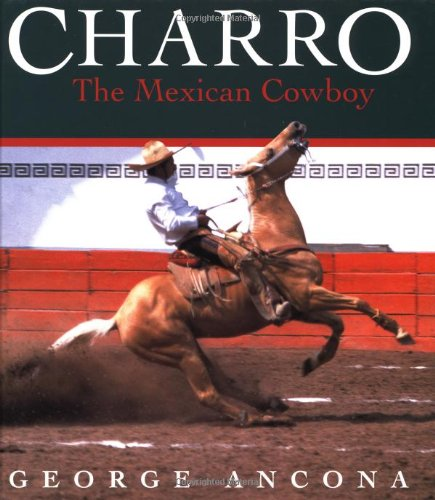 9780152010478: Charro: The Mexican Cowboy