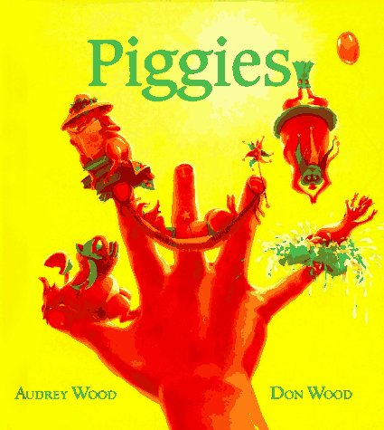 Piggies (9780152010638) by Don Wood; Audrey Wood