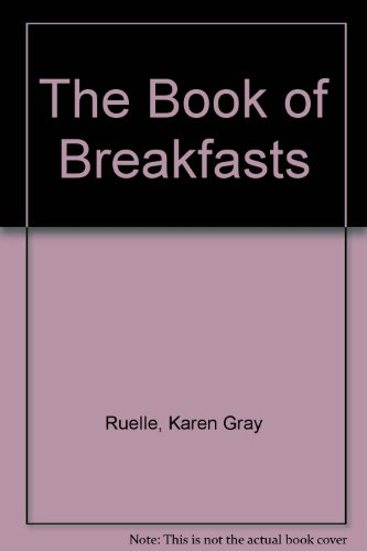 The Book of Breakfasts: Ruelle, Karen Gray