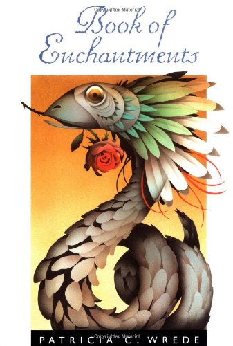 BOOK OF ENCHANTMENTS: Wrede, Patricia C.