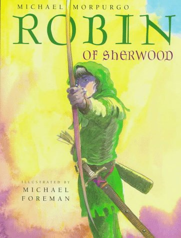 Robin of Sherwood (0152013156) by Morpurgo, Michael