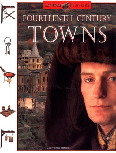 9780152013202: Fourteenth-Century Towns: The Living History Series