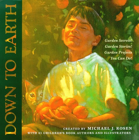 9780152013417: Down to Earth: Garden Secrets! Garden Stories! Garden Projects You Can Do!