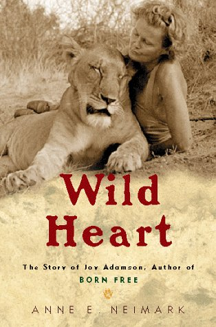 9780152013684: Wild Heart: The Story of Joy Adamson, Author of Born Free