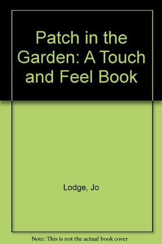 Patch in the Garden: A Touch and: Jo Lodge