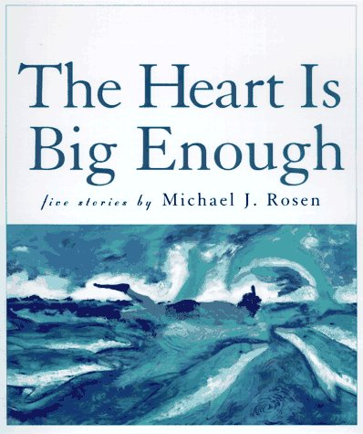The Heart is Big Enough (0152014020) by Rosen, Michael J.